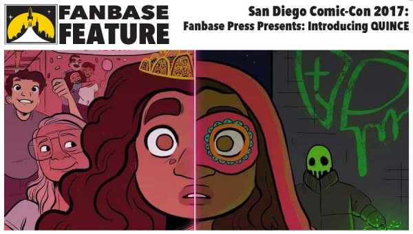 Fanbase Feature: SDCC 2017 - 'Fanbase Press Presents: Introducing QUINCE' Panel Audio