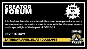 Join Fanbase Press for the 'Creator Forum: Group Discussion' on April 25th to Discuss Positive Ways to Navigate the Changing Comics Landscape