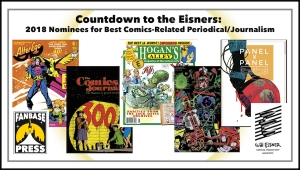 Countdown to the Eisners: 2018 Nominees for Best Comics-Related Periodical/Journalism
