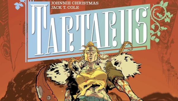 Fanbase Press Interviews Johnnie Christmas and Jack T. Cole on the Upcoming Comic Book Series, 'Tartarus,' from Image Comics