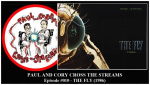 Paul and Corey Cross the Streams: Season 1, Episode 10 [Reboots! - 'The Fly' (1986)]