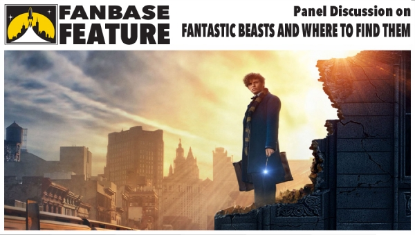 Fanbase Feature: Panel Discussion on 'Fantastic Beasts and Where to Find Them'