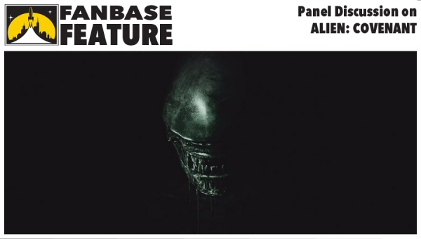 Fanbase Feature: Panel Discussion on 'Alien: Covenant'