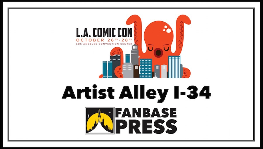 Join Fanbase Press & Southern California's Indie Creators for LA Comic Con 2018 - Plus, Panels Announced!