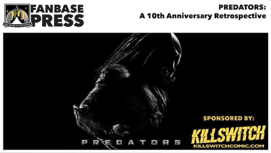 Fanbase Feature: 10th Anniversary Retrospective on 'Predators' (2010)