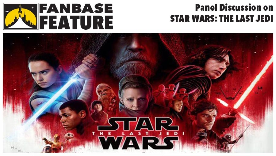 Fanbase Feature: Panel Discussion on 'Star Wars: The Last Jedi'