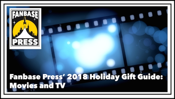 Fanbase Press' Holiday Gift Guide 2018: Movies and TV