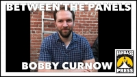 Between the Panels: Editor/Writer Bobby Curnow on Being Tenacious, Working with Licensors, and Trusting His Team