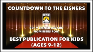 Countdown to the Eisners: 2019 Nominees for Best Publication for Kids (Ages 9-12)