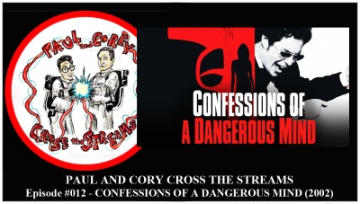 Paul and Corey Cross the Streams: Season 1, Episode 12 [Biopics! - 'Confessions of a Dangerous Mind' (2002)]