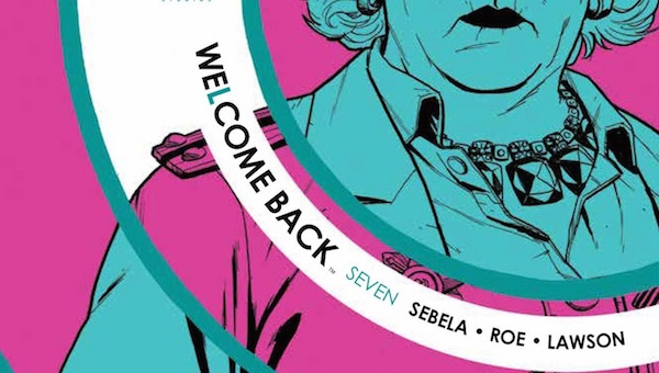 'Welcome Back #7:' Advance Comic Book Review