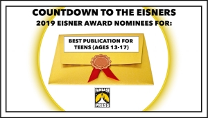 Countdown to the Eisners: 2019 Nominees for Best Publication for Teens (Ages 13-17)