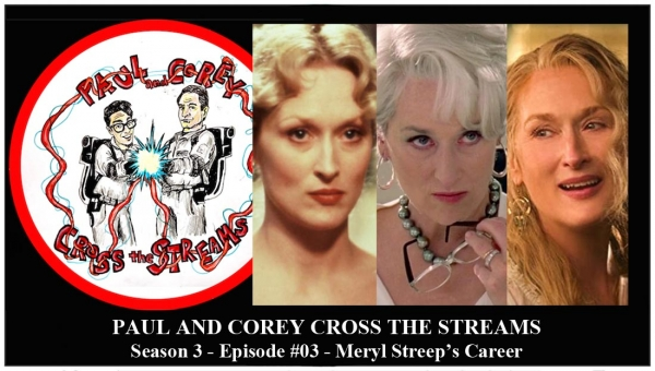 Paul and Corey Cross the Streams: Season 3, Episode 3 [Meryl Streep - Meryl Streep]