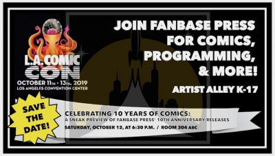 Join Fanbase Press at LA Comic Con 2019 for 10th Anniversary Announcements and More
