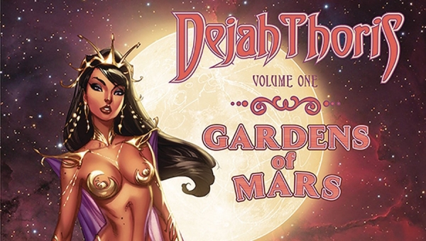 'Dejah Thoris: Gardens of Mars - Volume 1' - Trade Paperback Review