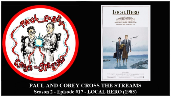 Paul and Corey Cross the Streams: Season 2, Episode 17 [At the Beach! - 'Local Hero' (1983)]
