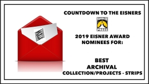 Countdown to the Eisners: 2019 Nominees for Best Archival Collection/Project - Strips