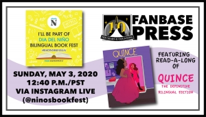 Join Fanbase Press for the VIRTUAL Día del Niño Bilingual Book Festival with a 'Quince' Read-a-long