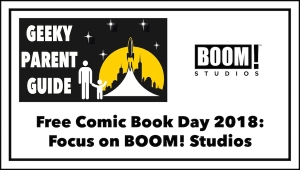 Geeky Parent Guide: Free Comic Book Day 2018 and BOOM! Studios