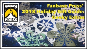 Fanbase Press' Holiday Gift Guide 2018: Geeky Extras