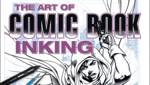 'The Art of Comic Book Inking: Expanded Edition' – Advance Trade Paperback Review