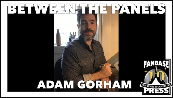 Between the Panels: Artist Adam Gorham on Editorial Advice, Good Comic Covers, and Drawing in a Mechanic's Waiting Room