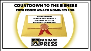 Countdown to the Eisners: 2020 Nominees for Best Adaptation from Another Medium & Best Comics-Related Periodical/Journalism