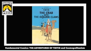 Fundamental Comics: 'The Adventures of Tintin: The Crab with the Golden Claws' and Cosmopolitanism