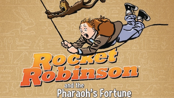 'Rocket Robinson and the Pharaoh's Fortune:' Advance Trade Paperback Review