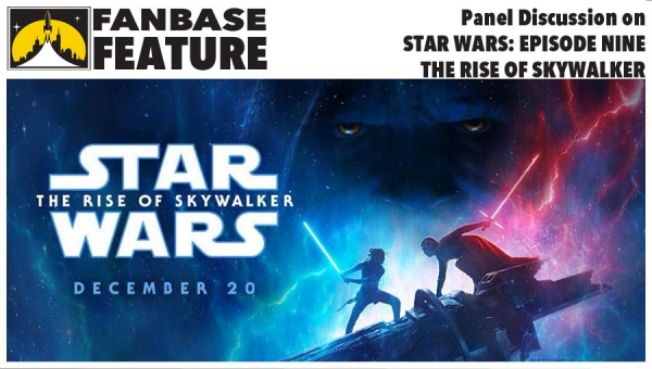 Fanbase Feature: Panel Discussion on 'Star Wars: Episode IX - The Rise of Skywalker'