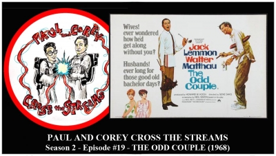 Paul and Corey Cross the Streams: Season 2, Episode 19 [Screenplays - 'The Odd Couple' (1968)]