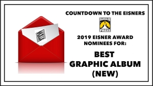 Countdown to the Eisners: 2019 Nominees for Best Graphic Album - New