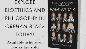 'What We Talk about When We Talk about Clone Club: Bioethics and Philosophy in Orphan Black' - Book Review and Giveaway - WINNER ANNOUNCED
